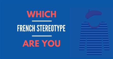 Quiz: Which French Stereotype Are You? - Talk in French