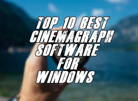 Top 10 Best Cinemagraph Software For Windows - The Tech Top 10